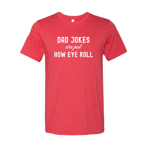Print Melon Inc. T-Shirts S / Heather Red dad jokes are just print melon 100618