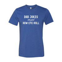 Print Melon Inc. T-Shirts S / Heather True Royal dad jokes are just print melon 100611