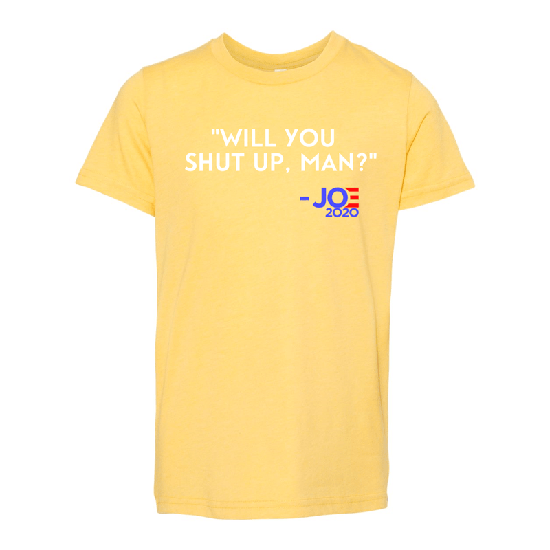 Print Melon Inc. T-Shirts S / Heather Yellow Gold will you shut up youth 327942