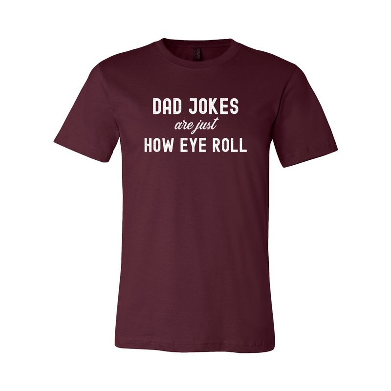 Print Melon Inc. T-Shirts S / Maroon dad jokes are just print melon 100613