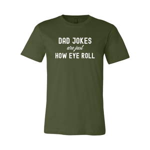 Print Melon Inc. T-Shirts S / Olive dad jokes are just print melon 100612