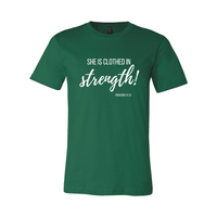 Print Melon Inc. T-Shirts XL / Evergreen She is clothed in strength 98033