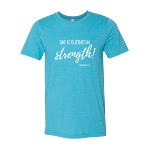Print Melon Inc. T-Shirts XL / Heather Aqua She is clothed in strength 98034