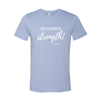 Print Melon Inc. T-Shirts XL / Heather Blue She is clothed in strength 98041