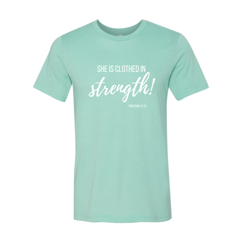 Print Melon Inc. T-Shirts XL / Heather Mint She is clothed in strength 98032