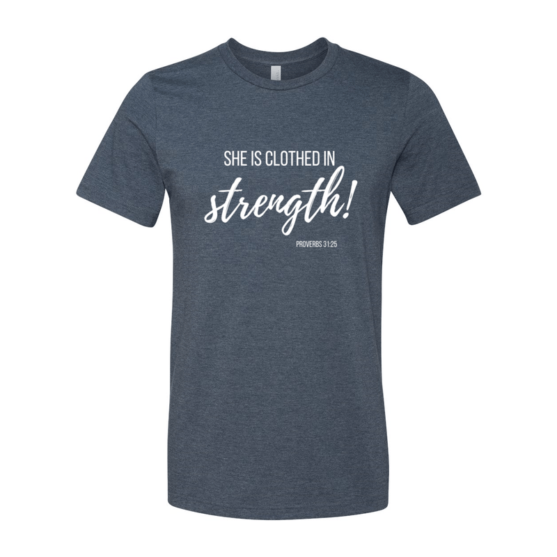 Print Melon Inc. T-Shirts XL / Heather Navy She is clothed in strength 98035