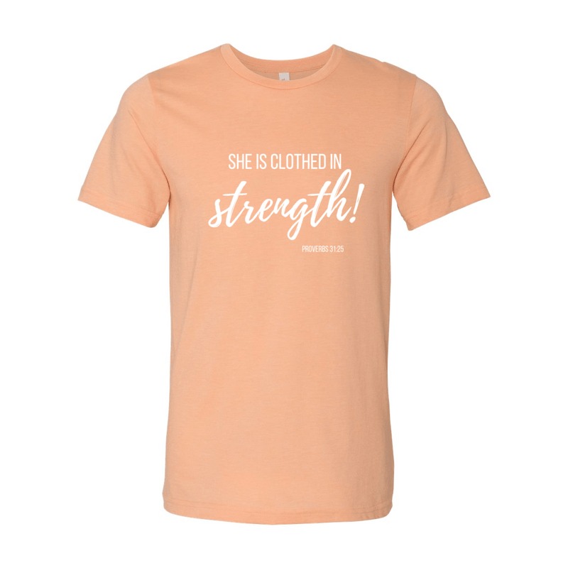 Print Melon Inc. T-Shirts XL / Heather Peach She is clothed in strength 98045