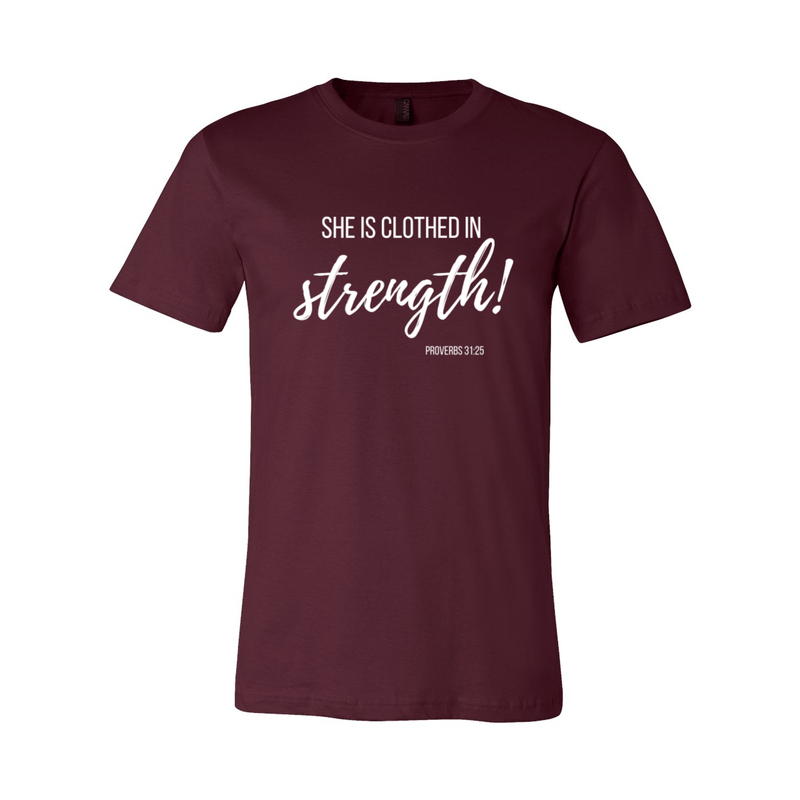 Print Melon Inc. T-Shirts XL / Maroon She is clothed in strength 98038