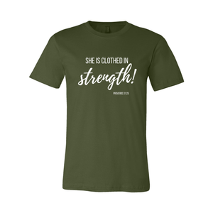 Print Melon Inc. T-Shirts XL / Olive She is clothed in strength 98037