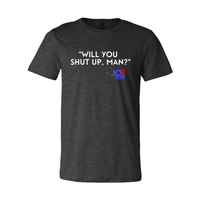 Print Melon Inc. T-Shirts XS / Dark Grey Heather will you shut up 322835