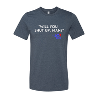 Print Melon Inc. T-Shirts XS / Heather Navy will you shut up 322834