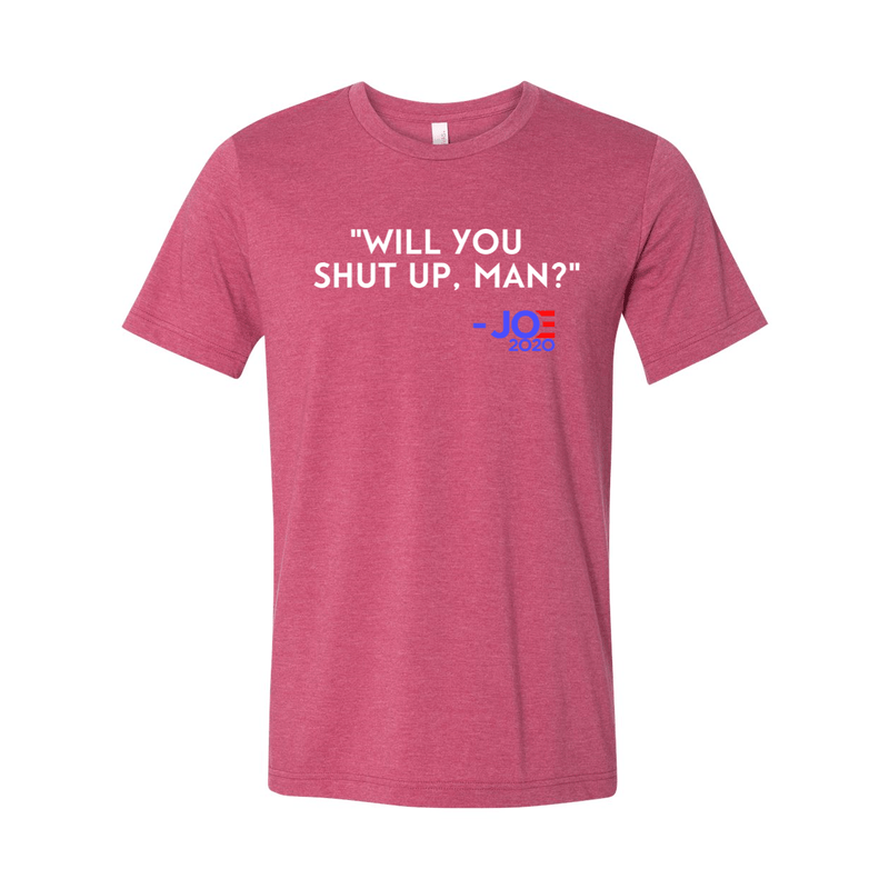 Print Melon Inc. T-Shirts XS / Heather Raspberry will you shut up 322832