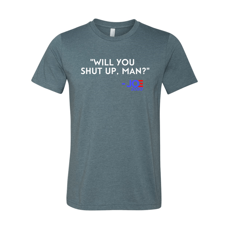 Print Melon Inc. T-Shirts XS / Heather Slate will you shut up 322830