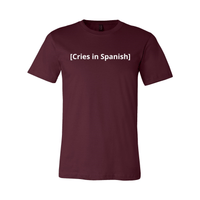Print Melon Inc. T-Shirts XS / Maroon cries in spanish melon 422775