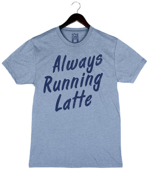 Always Running Latte - Unisex/Men's Triblend Crew - Blue