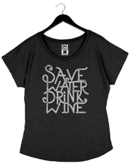 Save Water Drink Wine - Women's Dolman