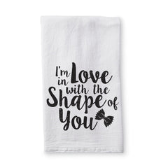 In Love with the Shape of You - Decorative Kitchen Towel