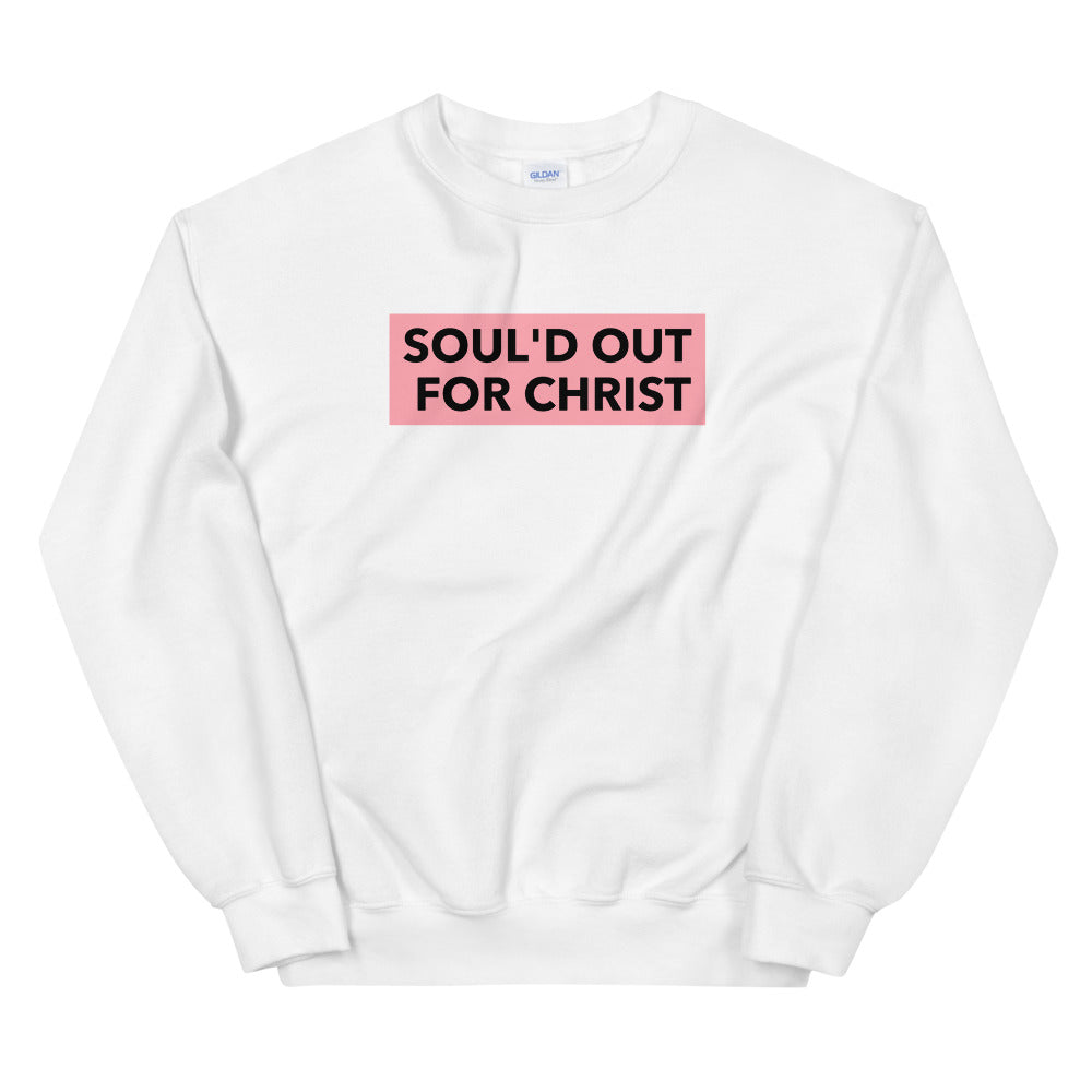 Soul'D Out For Christ Unisex Sweatshirt - VerilyU