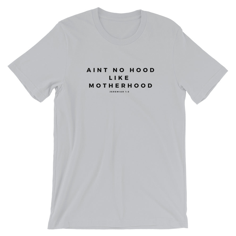 Aint No Hood like Motherhood  Unisex T-Shirt - VerilyU