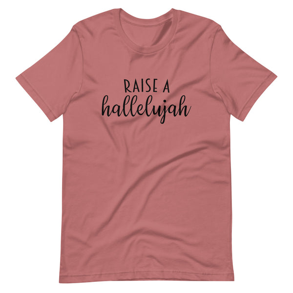 Raise A Hallelujah Short-Sleeve Unisex T-Shirt