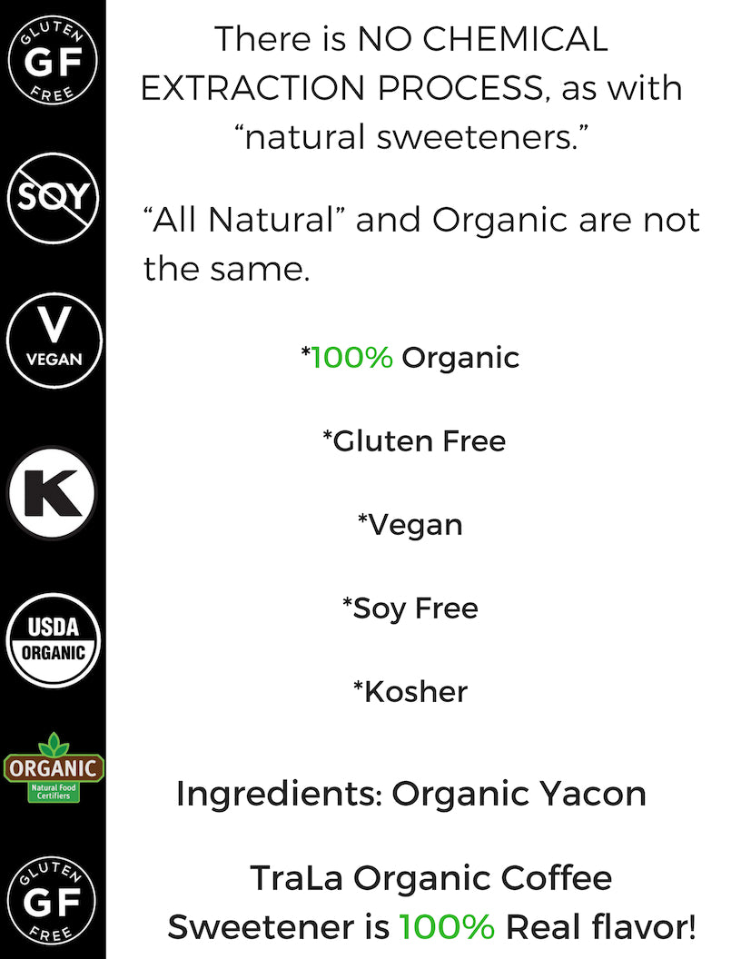 Organic Coffee Sweetener. TraLa Organic coffee sweetener is a sugar substitute for coffee. TraLa Organic coffee sweetener is a new liquid coffee sweetener. It's a vegan coffee sweetener, Keto, Vegan, Gluten Free Soy free