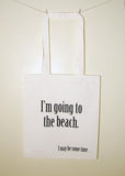 'I May Be Some Time' Tote Bags