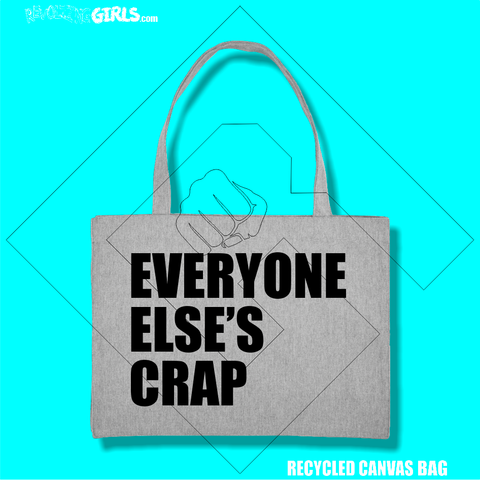 """Everyone Else's Crap"" Recycled Bag"