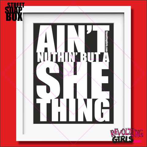 Revolting Girls. Salt N Pepa, feminist slogan mounted print, Ain't Nuthin' But A She Thing