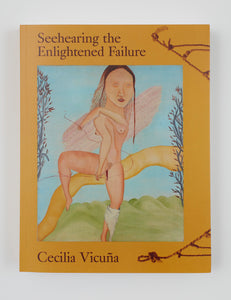 Cecilia Vicuña: Seehearing the Enlightened Failure, 2019