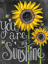 Load image into Gallery viewer, You are my sunshine quote diamond painting