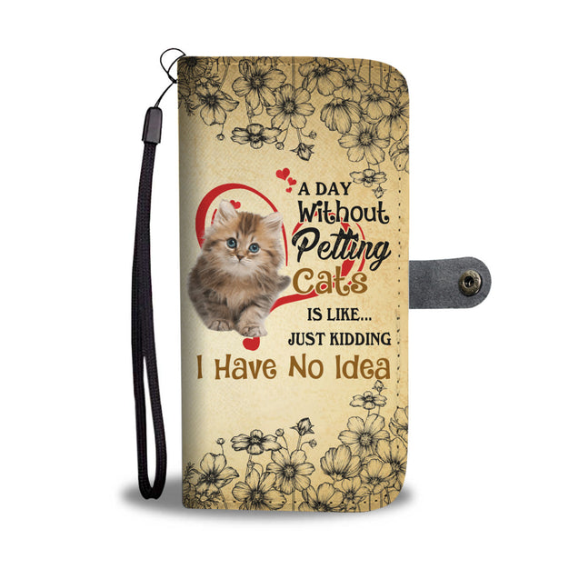 dt-d a day without petting cats is like wallet phone case