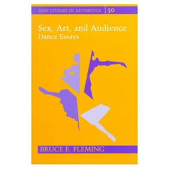 Dance Essays: Sex, Art, and Audience (Print)