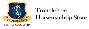 TroubleFree-Horsemanship Store