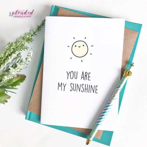 You Are My Sunshine - Splendid Greetings - Funny Greeting Cards