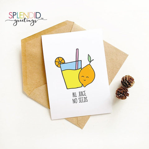 All Juice, No Seeds - Splendid Greetings - Funny Greeting Cards