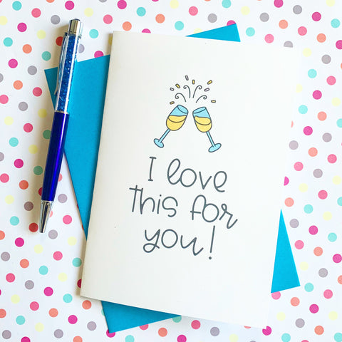 I Love This For You! - Splendid Greetings - Funny Greeting Cards