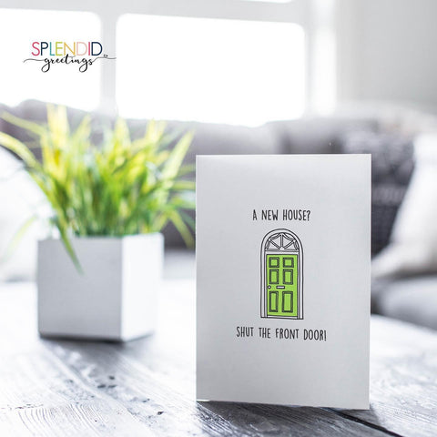 Shut the Front Door - Splendid Greetings - Funny Greeting Cards