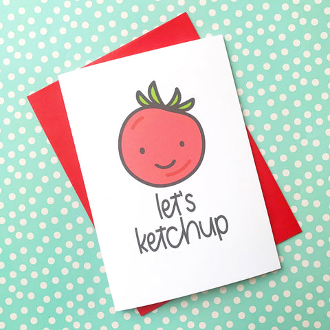 Let's Ketchup - Splendid Greetings - Funny Greeting Cards
