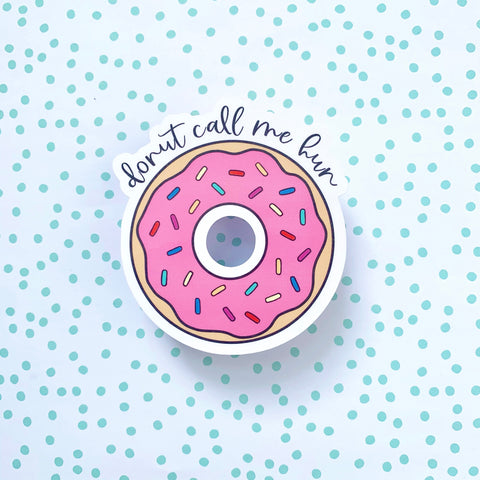 Donut Call Me Hun Vinyl Sticker