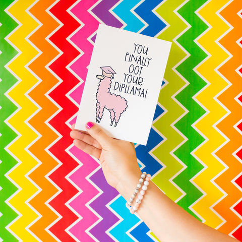 You Finally Got Your Dipllama - Splendid Greetings - Funny Greeting Cards