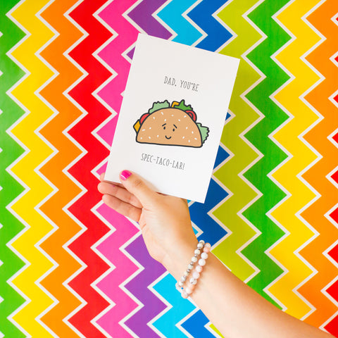 You're Spec-Taco-Lar - Splendid Greetings - Funny Greeting Cards