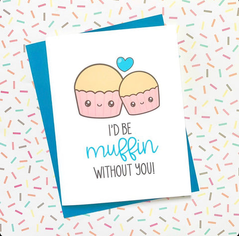 I'd Be Muffin - Splendid Greetings - Funny Greeting Cards