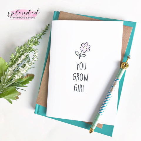 You Grow Girl - Splendid Greetings - Funny Greeting Cards
