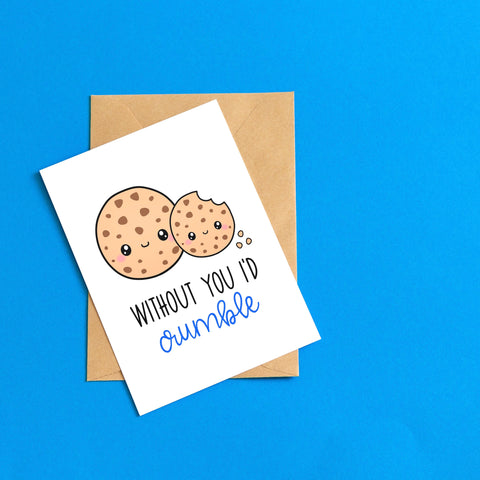 I'd Crumble - Splendid Greetings - Funny Greeting Cards