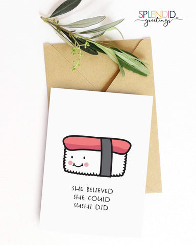 She Believed She Could Sushi Did - Splendid Greetings - Funny Greeting Cards