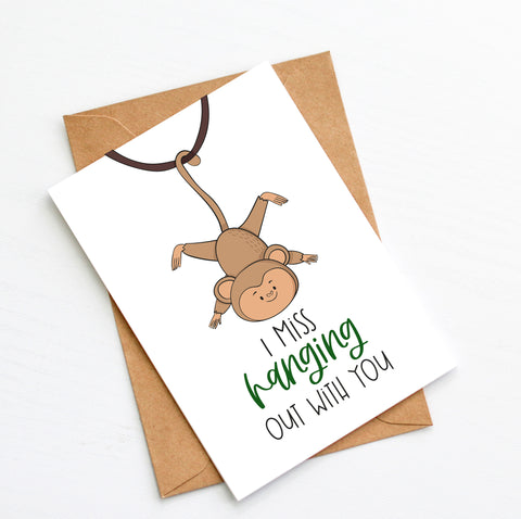 I Miss Hanging Out With You - Splendid Greetings - Funny Greeting Cards