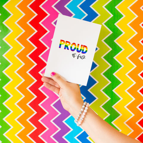 Proud AF - Splendid Greetings - Funny Greeting Cards