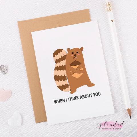 When I Think About You - Splendid Greetings - Funny Greeting Cards