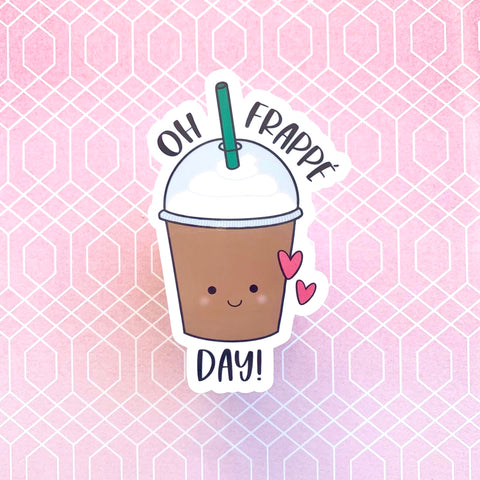Oh Frappé Day Vinyl Sticker
