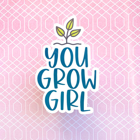 You Grow Girl Vinyl Sticker